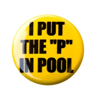 I Put The P In Pool Button product image