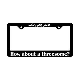 Bay Six How About A Threesome License Plate Frame product image