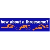 Bay Six How About A Threesome Bumper Sticker