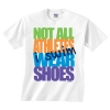 Image Sport Not All Athletes Wear Shoes Tee White