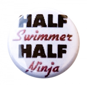 Half Swimmer Half Ninja Button