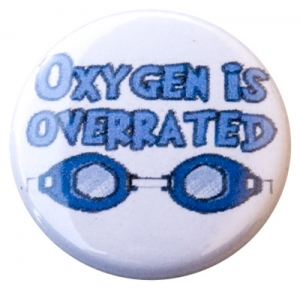 Oxygen is Overrated Button