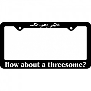 Bay Six How About A Threesome License Plate Frame