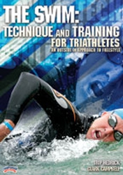 "The Swim: Technique and Training for Triathletes - An ""Outside-In"" Approach to Freestyle"