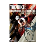 The Bike: Technique and Training for Triathletes